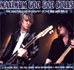 Maximum Goo Goo Dolls: The Unauthoris...