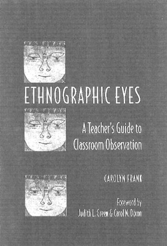 Ethnographic Eyes: A Teacher's Guide to Classroom...