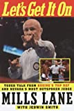 img - for Let's Get It On: Tough Talk from Boxing's Top Ref and Nevada's Most Outspoken Judge book / textbook / text book
