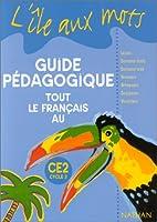 L'île aux mots, tout le français, CE2. Livre du maître