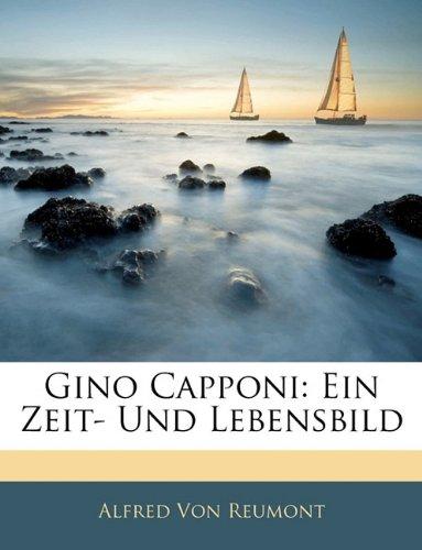 Gino Capponi: Ein Zeit- Und Lebensbild