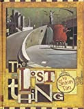Shaun Tan The Lost Thing: For Those Who Have More Important Things to Pay Attention to
