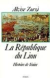 echange, troc Alvise Zorzi - La République du Lion - Histoire de Venise