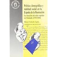 Politica demografica y realidad social en España de la ilustracion (Biblioteca Chronica nova de estudios históricos...
