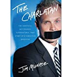 img - for [(The Charlatan: The Skeptical, Mysterious, Supernatural True Story of a Christian Magician)] [Author: Jim Munroe] published on (January, 2013) book / textbook / text book