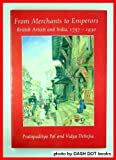 From Merchants to Emperors: British Artists and India, 1757-1930 (0801493862) by Pal, Pratapaditya