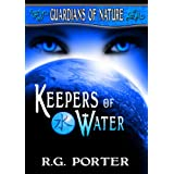 Keepers of Water (Guardians of Nature Book 1) ~ RG Porter