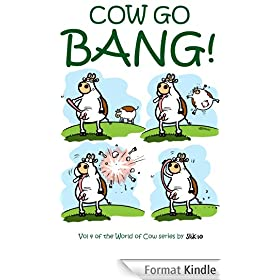 Cow Go Bang!: A cartoon collection of Cows by London cartoonist StiK (World of Cow Book 4) (English Edition)