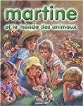 MARTINE T01 : MARTINE ET LE MONDE DES...