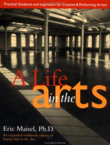 Life in the Arts: Practical Guidance and Inspiration for Creative and Performing Artists (Inner Workbooks)