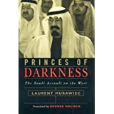 PRINCES OF DARKNESS: THE SAUDI ASSAULT ON THE WEST.by Laurent (trans George...