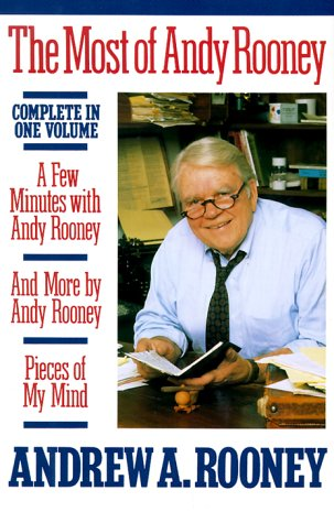 Rooney, Andrew A – The Most Of Andy Rooney [includeds A Few Minutes, And More, And Pieces Of My Mind] [uc]