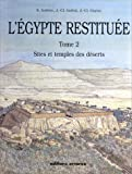 echange, troc Sydney H. Aufrère, Jean-Claude Golvin, Jean-Claude Goyon - Egypte restituée, tome 2. Sites et temples des déserts
