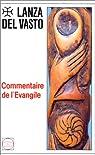Commentaire de l'Évangile par Del Vasto