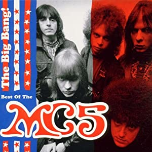 The Big Bang: The Best of the MC5