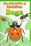 The Big Book of Mobiles: Bugs (0783548869) by Time Life