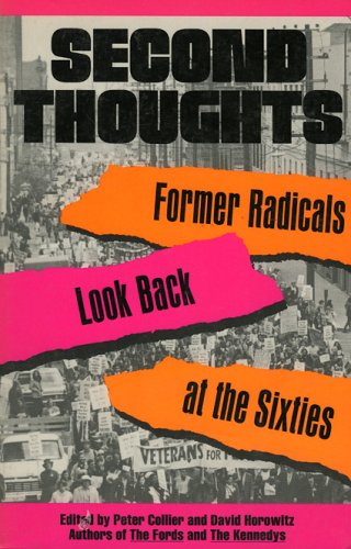 Second Thoughts: Former Radicals Look Back at the Sixties, Peter Collier