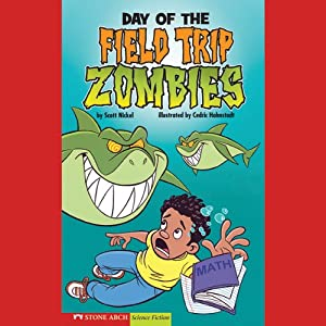 Day of the Field Trip Zombies Audiobook