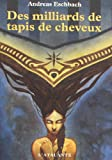 Des milliards de tapis de cheveux (French Edition) (2841721116) by Eschbach, Andreas