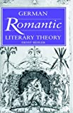 German Romantic Literary Theory (Cambridge Studies in German) (052102191X) by Behler, Ernst