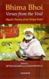 img - for Bhima Bhoi: Verses from the Void: Mystic Poetry of an Oriya Saint book / textbook / text book