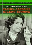 img - for Understanding Rachel Carson's Silent Spring (Words That Changed the World) book / textbook / text book