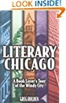 Literary Chicago: A Book Lover's Tour...