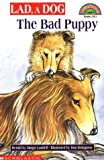 Lad, a Dog: The Bad Puppy (Hello Reader!, Level 4) (059092981X) by Lundell, Margo