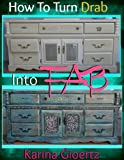 How To Turn Drab Into FAB ('Titillating Teals' Book 1)