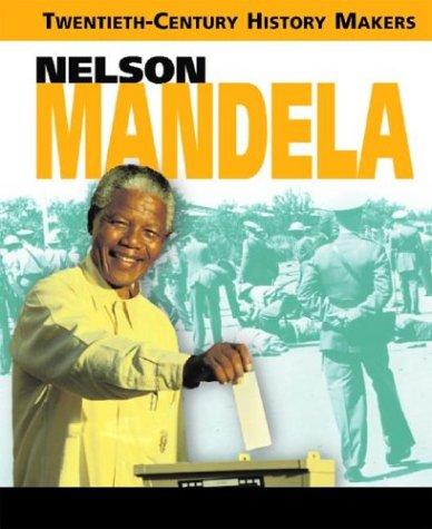 Nelson Mandela (Twentieth-Century History Makers)