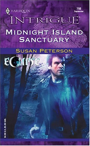 Midnight Island Sanctuary (Harlequin Intrigue No. 798) (Eclipse series), SUSAN PETERSON