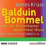 Balduin Bommel oder der Butzenbacher Biedermeierbund   James Krüss