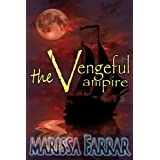 The Vengeful Vampire (The 'Serenity' Series) ~ Marissa Farrar
