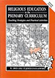 img - for Religious Education in the Primary Curriculum: Teaching Strategies and Practical Activities book / textbook / text book