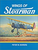 Image of Wings of Stearman: The Story of Lloyd Stearman and the Classic Stearman Biplanes (Historic Aircraft Series)