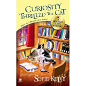 Curiosity Thrilled the Cat: A Magical Cats Mystery | [Sofie Kelly]