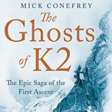 Ghosts of K2 (       UNABRIDGED) by Mick Conefrey Narrated by Barnaby Edwards