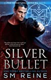 Silver Bullet: An Urban Fantasy Mystery (Preternatural Affairs Book 2) (English Edition)