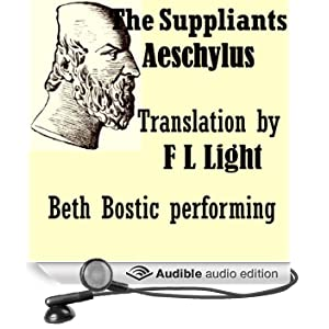 The Suppliants: Translated by F L Light (Unabridged)
