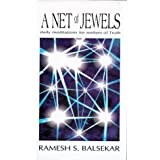 A Net of Jewels: Daily Meditations for Seekers of Truth ~ Ramesh S. Balsekar