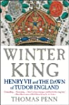 Winter King: Henry VII and the Dawn o...