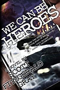(FREE on 6/25) We Can Be Heroes by Scott Fitzgerald Gray - http://eBooksHabit.com