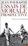 echange, troc J. Fourastie - Essais de morale prospective
