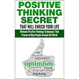 Positive Thinking Secret That Will Enrich Your Life: Ultimate Positive Thinking Techniques That Proven to Help People Around the World (Stress, Positive ... Tips, Positive Attitude, How to be Happy) ~ Milena Coin