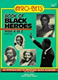Book of Black Heroes from A to Z: An Introduction to Important Black Achievers for Young Readers (0940975025) by Wade Hudson