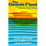 The Genesis Flood: The Biblical Record and Its Scientific Implications ~ John Clement Whitcomb