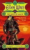 The Ways of Magic (The Elven Ways, Book 1) (0380779803) by Ciencin, Scott