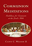 img - for Communion Meditations:Guidelines for Comments at the Lord's Table book / textbook / text book