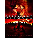 Predatory Animals ~ Gabriel Beyers