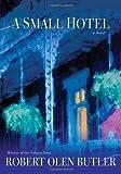 A Small Hotel (0802119875) by Butler, Robert Olen